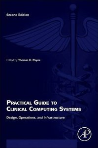 Practical Guide to Clinical Computing Systems: Design, Operations, and Infrastructure-cover