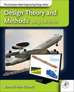 Design Theory and Methods using CAD/CAE: The Computer Aided Engineering Design Series-cover