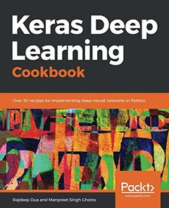 Keras Deep Learning Cookbook: Over 30 recipes for implementing deep neural networks in Python-cover
