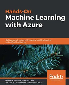 Hands-On Machine Learning with Azure: Build powerful models with cognitive machine learning and artificial intelligence-cover