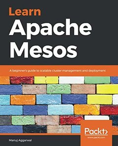 Learn Apache Mesos: A beginner's guide to scalable cluster management and deployment-cover