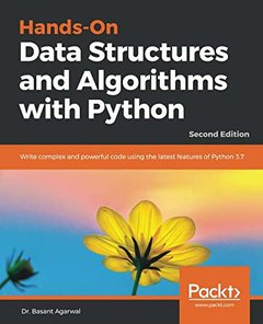Hands-On Data Structures and Algorithms with Python: Write complex and powerful code using the latest features of Python 3.7, 2nd Edition-cover
