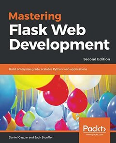 Mastering Flask Web Development: Build enterprise-grade, scalable Python web applications, 2nd Edition-cover