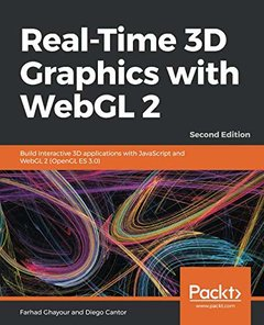 Real-Time 3D Graphics with WebGL 2: Build interactive 3D applications with JavaScript and WebGL 2 (OpenGL ES 3.0), 2nd Edition-cover