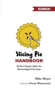 Slicing Pie Handbook: Perfectly Fair Equity Splits for Bootstrapped Startups-cover