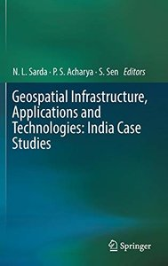 Geospatial Infrastructure, Applications and Technologies: India Case Studies-cover