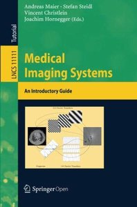Medical Imaging Systems: An Introductory Guide (Lecture Notes in Computer Science)-cover
