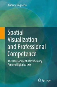 Spatial Visualization and Professional Competence: The Development of Proficiency Among Digital Artists-cover