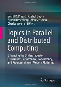 Topics in Parallel and Distributed Computing: Enhancing the Undergraduate Curriculum: Performance, Concurrency, and Programming on Modern Platforms-cover