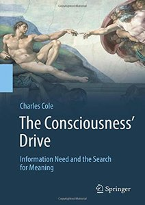 The Consciousness' Drive: Information Need and the Search for Meaning-cover