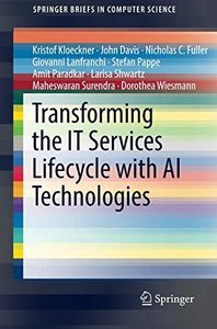 Transforming the IT Services Lifecycle with AI Technologies (SpringerBriefs in Computer Science)-cover