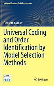 Universal Coding and Order Identification by Model Selection Methods (Springer Monographs in Mathematics)-cover