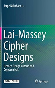 Lai-Massey Cipher Designs: History, Design Criteria and Cryptanalysis