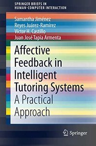 Affective Feedback in Intelligent Tutoring Systems: A Practical Approach (Human–Computer Interaction Series)-cover