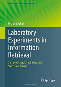 Laboratory Experiments in Information Retrieval: Sample Sizes, Effect Sizes, and Statistical Power (The Information Retrieval Series)-cover