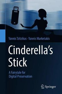 Cinderella's Stick: A Fairytale for Digital Preservation-cover