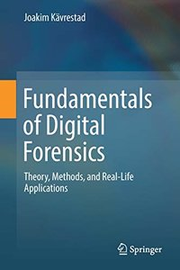 Fundamentals of Digital Forensics: Theory, Methods, and Real-Life Applications-cover