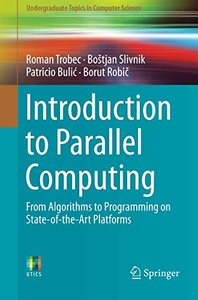 Introduction to Parallel Computing: From Algorithms to Programming on State-of-the-Art Platforms (Undergraduate Topics in Computer Science)-cover