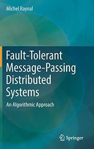 Fault-Tolerant Message-Passing Distributed Systems: An Algorithmic Approach-cover