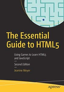 The Essential Guide to HTML5: Using Games to Learn HTML5 and JavaScript-cover