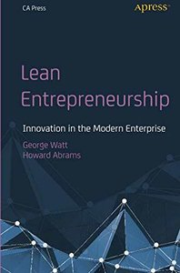 Lean Entrepreneurship: Innovation in the Modern Enterprise-cover