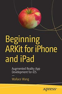 Beginning ARKit for iPhone and iPad: Augmented Reality App Development for iOS-cover