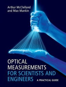 Optical Measurements for Scientists and Engineers: A Practical Guide (Hardcover)-cover