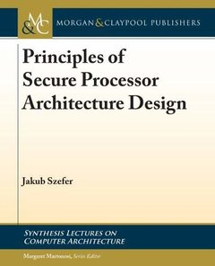 Principles of Secure Processor Architecture Design (Synthesis Lectures on Computer Architecture)-cover