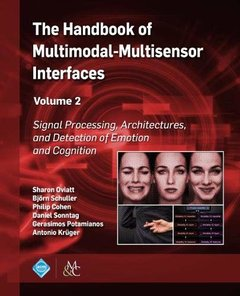 The Handbook of Multimodal-Multisensor Interfaces: Signal Processing, Architectures, and Detection of Emotion and Cognition (ACM Books)-cover