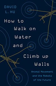 How to Walk on Water and Climb up Walls: Animal Movement and the Robots of the Future-cover