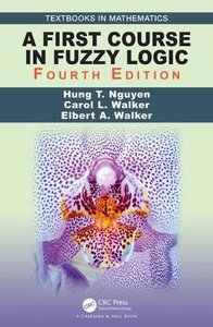 A First Course in Fuzzy Logic (Textbooks in Mathematics) 4/e-cover