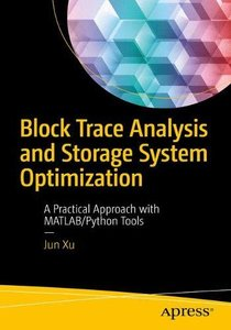 Block Trace Analysis and Storage System Optimization: A Practical Approach with MATLAB/Python Tools-cover