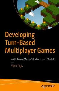 Developing Turn-Based Multiplayer Games: with GameMaker Studio 2 and NodeJS-cover