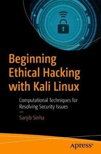 Beginning Ethical Hacking with Kali Linux: Computational Techniques for Resolving Security Issues-cover