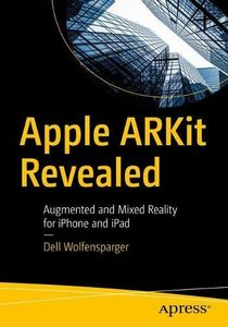 Apple ARKit Revealed: Augmented and Mixed Reality for iPhone and iPad-cover