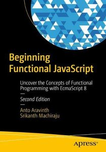 Beginning Functional JavaScript: Uncover the Concepts of Functional Programming with EcmaScript 8-cover