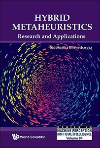 Hybrid Metaheuristics: Research and Applications (Series in Machine Perception and Artificial Intelligence)-cover