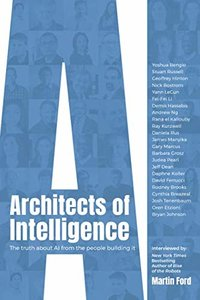 Architects of Intelligence: The truth about AI from the people building it-cover