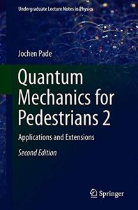 Quantum Mechanics for Pedestrians 2: Applications and Extensions (Undergraduate Lecture Notes in Physics)-cover