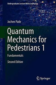 Quantum Mechanics for Pedestrians 1: Fundamentals (Undergraduate Lecture Notes in Physics)-cover
