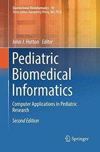 Pediatric Biomedical Informatics: Computer Applications in Pediatric Research (Translational Bioinformatics)-cover