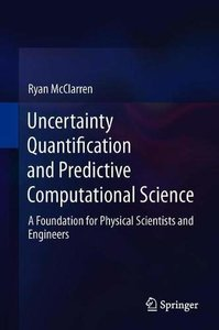 Uncertainty Quantification and Predictive Computational Science: A Foundation for Physical Scientists and Engineers-cover