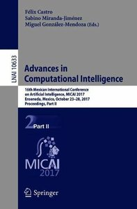 Advances in Computational Intelligence: 16th Mexican International Conference on Artificial Intelligence, MICAI 2017, Enseneda, Mexico, October 23-28, ... Part II (Lecture Notes in Computer Science)-cover