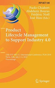 Product Lifecycle Management to Support Industry 4.0: 15th IFIP WG 5.1 International Conference, PLM 2018, Turin, Italy, July 2-4, 2018, Proceedings ... in Information and Communication Technology)-cover