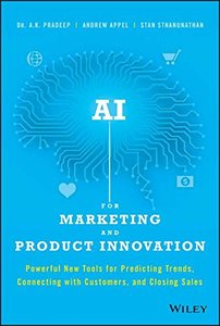 AI for Marketing and Product Innovation: Powerful New Tools for Predicting Trends, Connecting with Customers, and Closing Sales-cover