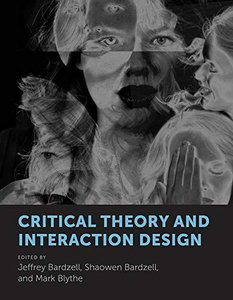 Critical Theory and Interaction Design (The MIT Press)-cover