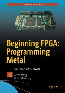 Beginning FPGA: Programming Metal: Your brain on hardware-cover