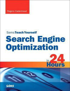 Search Engine Optimization (SEO) in 24 Hours, Sams Teach Yourself (Sams Teach Yourself in 24 Hours)