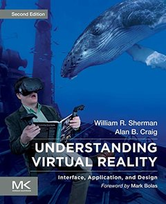 Understanding Virtual Reality: Interface, Application, and Design (The Morgan Kaufmann Series in Computer Graphics)-cover