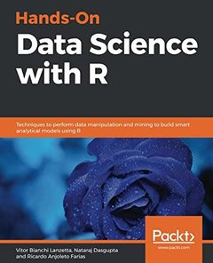 Hands-On Data Science with R: Execute machine learning and deep learning algorithms, predictive analysis, Markovian methods with R-cover